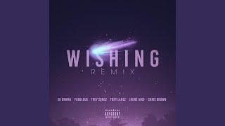 Wishing Remix (feat. Chris Brown, Fabolous, Trey Songz, Jhene Aiko & Tory Lanez)