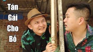 Tán Gái Cho Bố - Tập 1 | Phim Hài Mới Nhất 2018 - Phim Hài Hay Cười Vỡ Bụng 2018