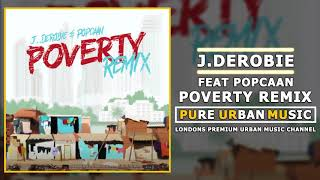 J.Derobie Feat Popcaan   Poverty Remix