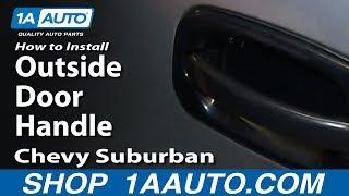 How to Replace Exterior Door Handle 00-06 Chevy Suburban