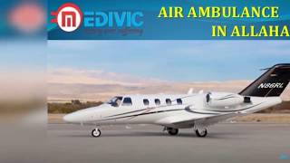 Book Supreme and Smart Air Ambulance in Allahabad and Bokaro by Medivic