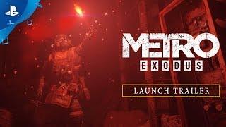 Metro Exodus - Launch Trailer | PS4
