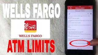 ✅  Wells Fargo Bank ATM Limits 🔴