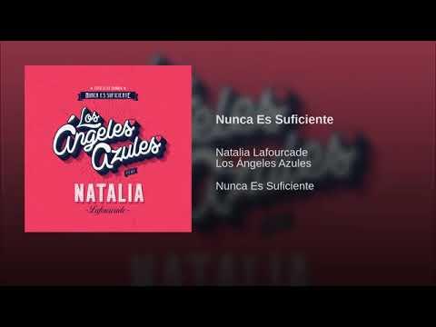 Los Ángeles Azules Y Natalia Lafourcade: Nunca Es Suficiente