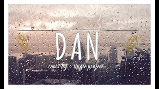 Cover Sheila On 7 - Dan (by Single Project)