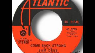 Sam Dees   Come Back Strong