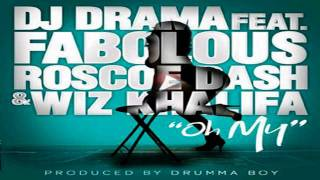 "DJ Drama- ""Oh My"" ft. Fabolous, Wiz Khalifa and Roscoe Dash"