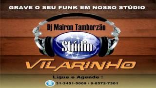 MINI MIX PRODUÇÃO DJ MAIRON TAMBORZÃO (STÚDIO VILARINHO) 2016