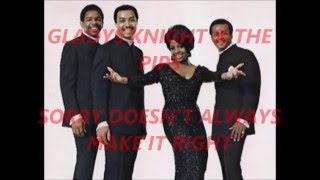 GLADYS KNIGHT & THE PIPS  (SORRY DOESN'T ALWAYS MAKE IT RIGHT)