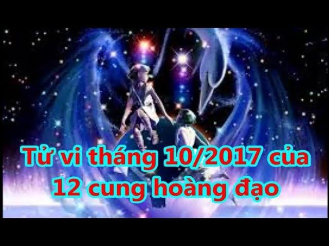 Tử vi tháng 10/2017 của 12 cung hoàng đạo
