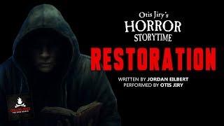 "HORROR STORYTIME: ""Restoration"" Creepypasta   COMPLETE SERIES 2+ HOURS"