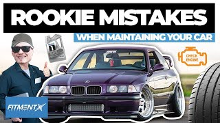 Rookie Mistakes Maintaining Your Car