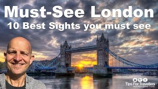Best 10 London Sights. Long-time local resident recommends absolute best of London