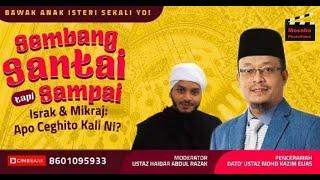 SEMBANG SANTAI TAPI SAMPAI - Dato' Ustaz Kazim Elias - 07 Mar 2020