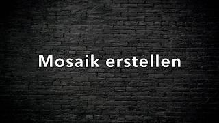 Mosaik erstellen
