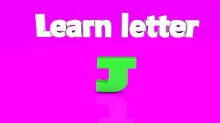 Learn Letter J for kids, baby, children and toddlers | Learn alphabet for kids with letter J