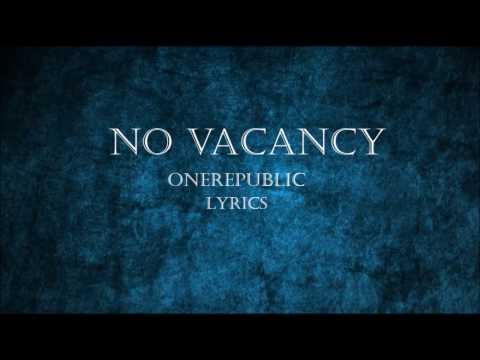 , title : 'Onerepublic - No Vacancy LYRICS HD'