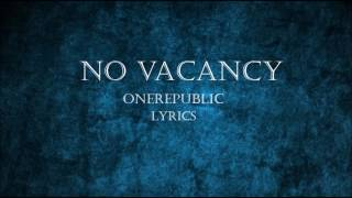Onerepublic   No Vacancy LYRICS HD