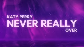 Katy Perry   Never Really Over (Lyrics)