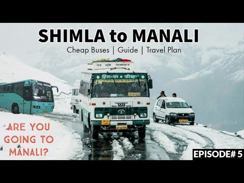 SHIMLA TO MANALI (CHEAP BUSES & FARE)| Which Places You Must visit in MANALI?| Locals giving Tips