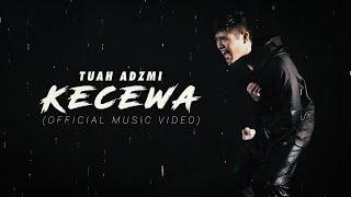 Tuah Adzmi - Kecewa (Official Music Video)
