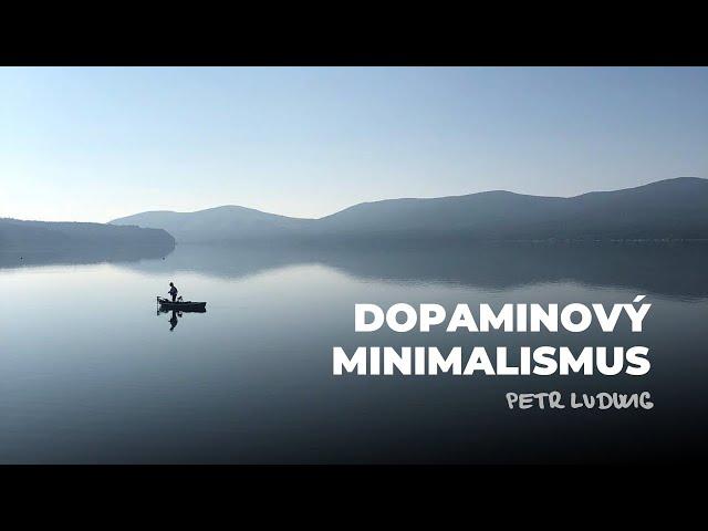 Petr Ludwig: Dopaminový minimalismus - Jak najít klid v 21. století? (záznam konf. Osobní růst 2020)
