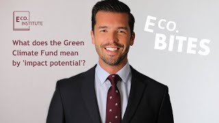 E Co. bites: What does the Green Climate Fund mean by 'impact potential'?