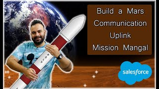Mission Mangal | Build a Mars Communication Uplink | Salesforce Tutorials | Mini Project