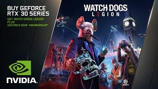 GeForce RTX 30 Series Official Bundle Trailer | Watch Dogs: Legion + GeForce NOW