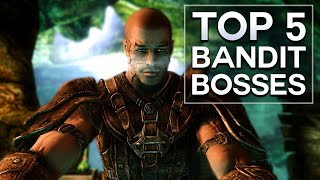 Skyrim - Top 5 Bandit Bosses
