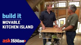 Movable Kitchen Island | Build It | Ask This Old House