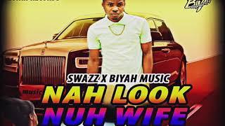 Swazz-Nah Look Nuh Wife