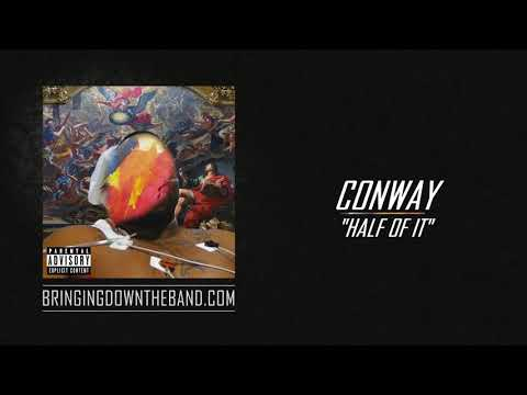 """Conway - """"Half of It"""" 
