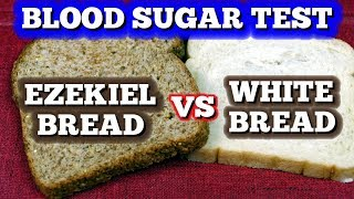 Blood Sugar Test: Ezekiel Bread vs White Bread