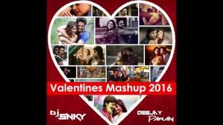 Valentines Mashup 2016 by Dj Snky & Pawan
