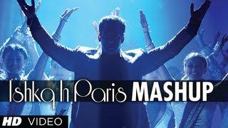 Mashup Video Song - Ishkq in Paris