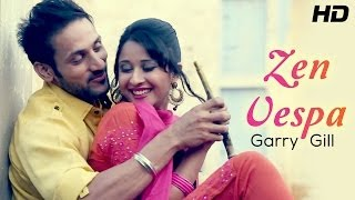 "Garry Gill - Official Full Song ""Zen Vespa"" Music by G Guri - New Punjabi Songs 2014"