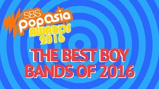SBS PopAsia Awards - The Best Boy Bands of 2016