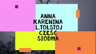 """""""Anna Karenina """"- L.Tołstoj część siódma audiobook"""