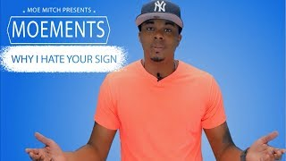 Why I Hate Your Sign (Libra)