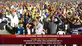 LOKOJA HEALING AND DELIVERANCE CRUSADE DAY 2 EVENING 15.04.2021