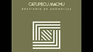 "Video thumbnail of ""Catupecu Machu - Epico (Breviario de Anomalias)"""