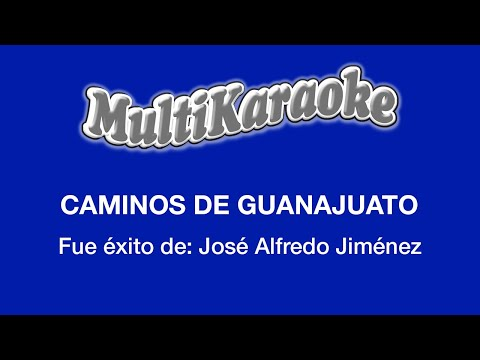 Caminos de Guanajuato Jose Alfredo Jimenez