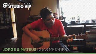 Backstage Vip - Duas Metades - Jorge & Mateus