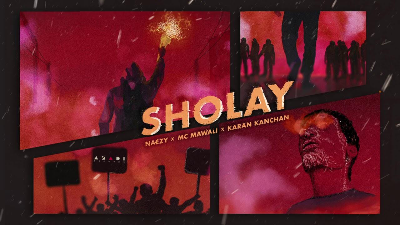 SHOLAY LYRICS - NAEZY - MC MAWALI - KARAN KANCHAN