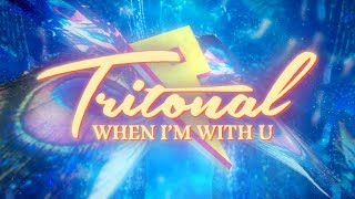 Tritonal   When I'm With U (feat. Maia Wright) [Lyric Video]