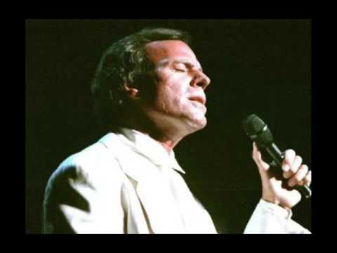 Julio Iglesias   Yesterday when i was young