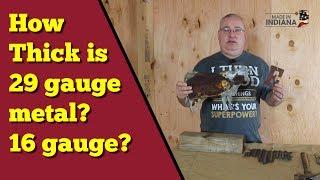 How thick is 29 ga? or 16 gauge metal?