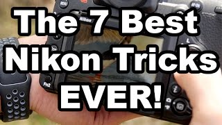 The 7 Best Nikon Tricks Ever!