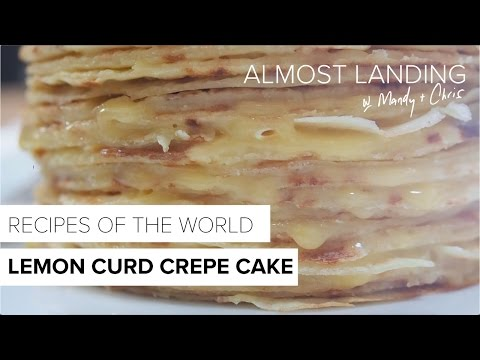 Video How To Make A Lemon Curd Crepe Cake | Recipes Of The World